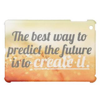 Predict The Future - Motivational Quote iPad Mini Cases