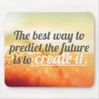 Predict The Future - Motivational Quote Mouse Pad