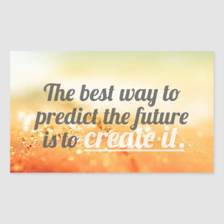 Predict The Future - Motivational Quote Rectangular Sticker