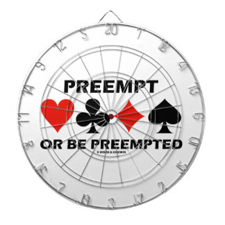 Preempt Or Be Preempted (Bridge Four Card Suits) Dart Board