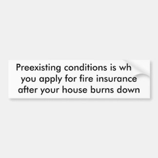 Preexisting conditions is when ... car bumper sticker