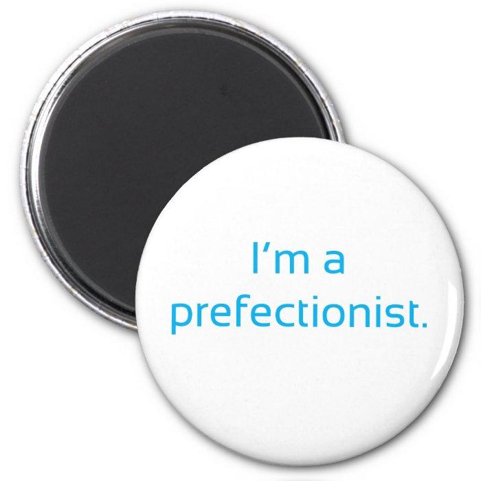 Prefectionist 2 Inch Round Magnet