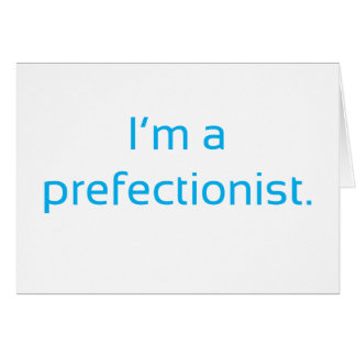 Prefectionist Card