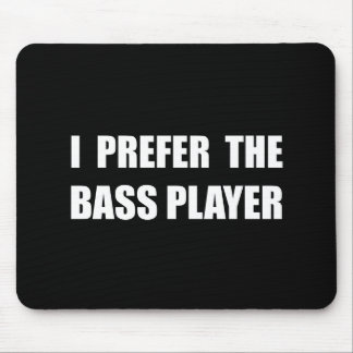 Prefer Bass Player Mouse Pad
