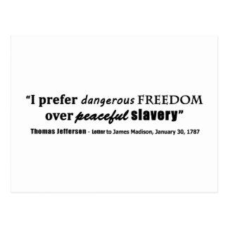 Prefiero la libertad peligrosa sobre esclavitud postales