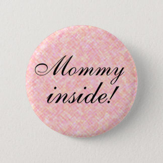 Pregnancy Announcement Mummy Inside! Pinback Button