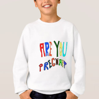 Pregnant and Pregnancy Sweatshirt