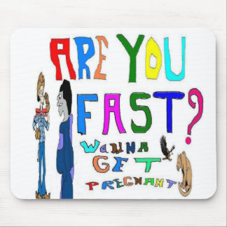 Pregnant Fast? Mouse Pad