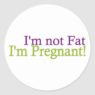 Pregnant Not Fat Stickers