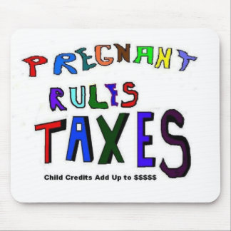 Pregnant Rules Taxes Mouse Pad