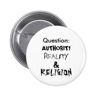Pregunta: , AUTORIDAD, REALIDAD, Y, RELIGIÓN Pin Redondo 5 Cm