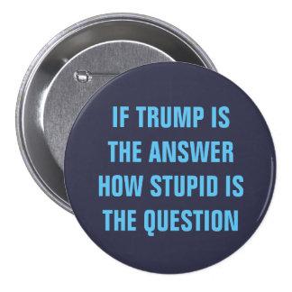 Pregunta divertida 2016 para los votantes del GOP Pin Redondo De 3 Pulgadas