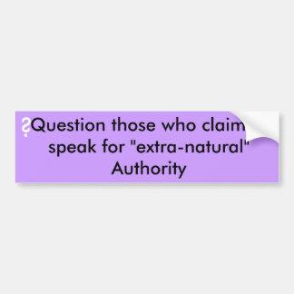 Pregunta… quién hablan para la autoridad adicional etiqueta de parachoque