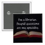 Preguntas estúpidas del bibliotecario pins
