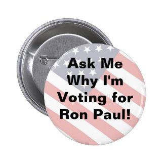 Pregunte a mi porqué estoy votando por RON PAUL -  Pin Redondo De 2 Pulgadas