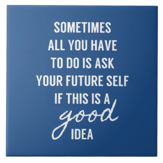 Pregunte a uno mismo futuro si buena idea azulejo cuadrado grande