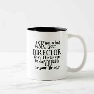 Pregunte no a director taza de café