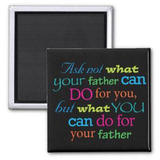 Pregunte no lo que puede hacer su padre para usted imán cuadrado