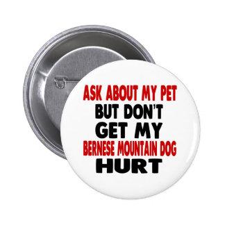 Pregunte por mi perro de montaña de Bernese Pin Redondo 5 Cm