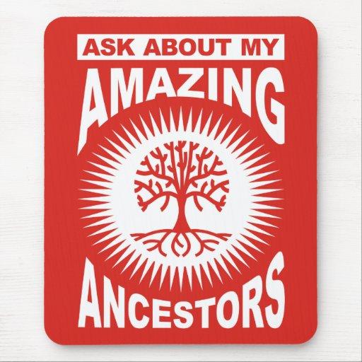 Pregunte por mis antepasados asombrosos alfombrilla de ratón