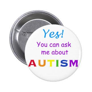 Pregúnteme acerca de autismo pin redondo de 2 pulgadas