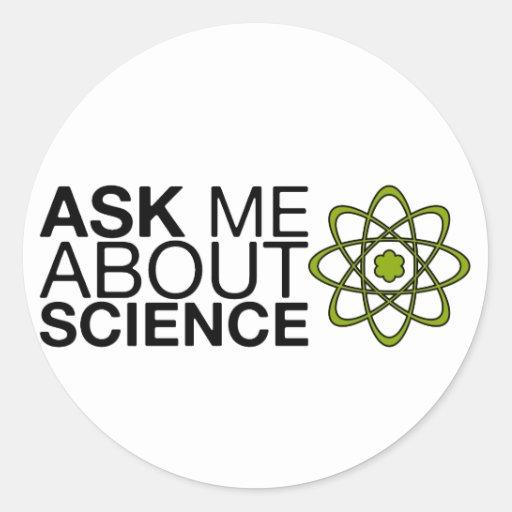 Pregúnteme acerca de ciencia pegatina redonda
