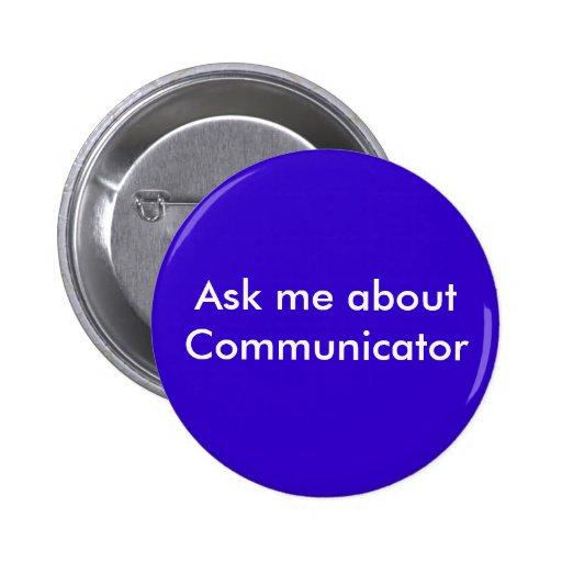 Pregúnteme acerca de comunicador pin redondo de 2 pulgadas