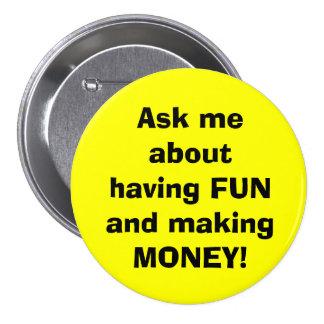 ¡Pregúnteme acerca de divertirse y de hacer el DIN Pin Redondo De 3 Pulgadas