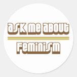 Pregúnteme acerca de feminismo etiqueta redonda