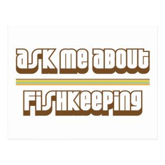 Pregúnteme acerca de Fishkeeping Tarjetas Postales