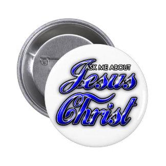 Pregúnteme acerca de Jesucristo Pin Redondo De 2 Pulgadas