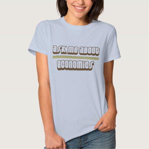 Pregúnteme acerca de la economía t-shirt