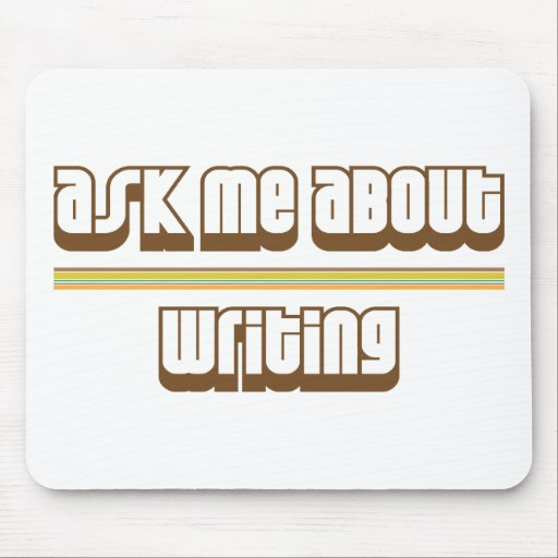 Pregúnteme acerca de la escritura tapete de ratón