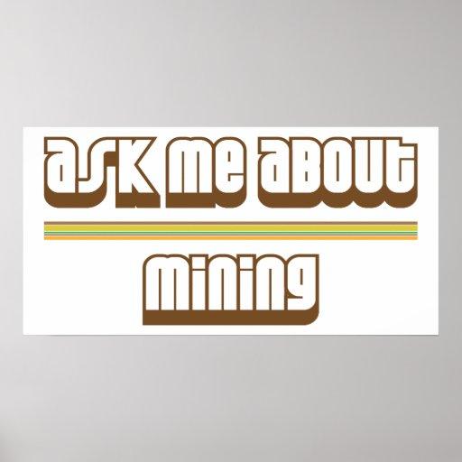 Pregúnteme acerca de la explotación minera póster