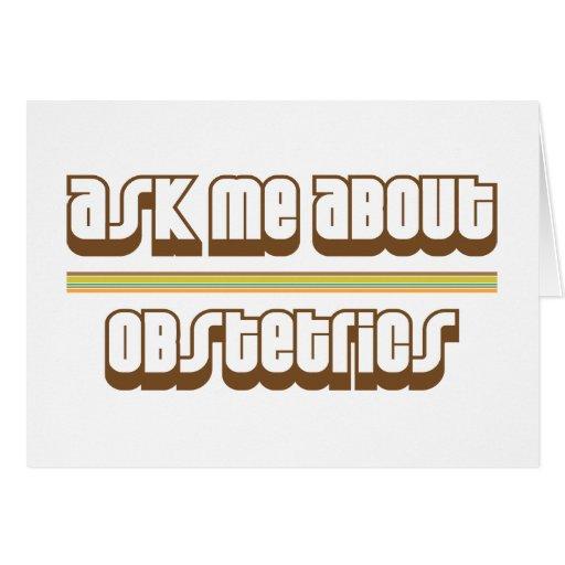 Pregúnteme acerca de la obstetricia tarjeta de felicitación
