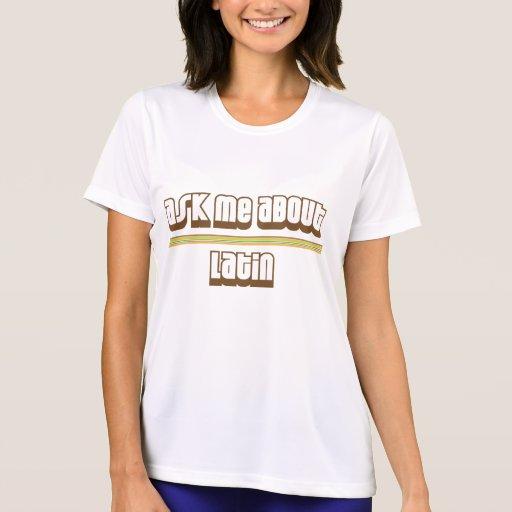 Pregúnteme acerca de latín tee shirts