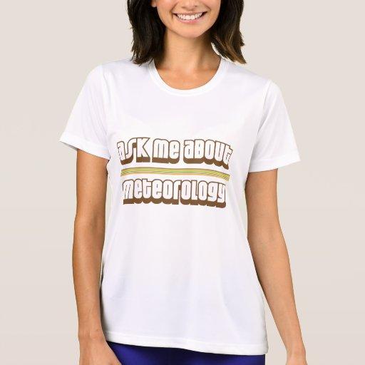 Pregúnteme acerca de meteorología camiseta