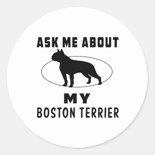 Pregúnteme acerca de mi Boston Terrier Pegatina Redonda