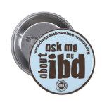 Pregúnteme acerca de mi botón de IBD - azul Pin Redondo De 2 Pulgadas