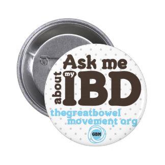 Pregúnteme acerca de mi botón de IBD - puntos Pin Redondo De 2 Pulgadas