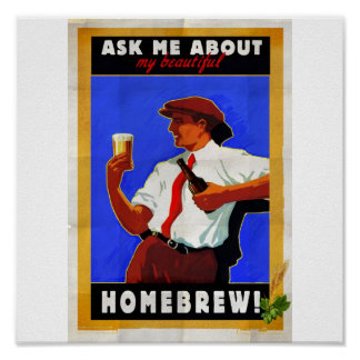Pregúnteme acerca de mi brew casero póster