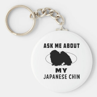 Pregúnteme acerca de mi Chin japonés Llavero Redondo Tipo Pin