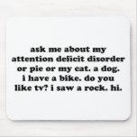 Pregúnteme acerca de mi desorden o empanada del dé alfombrillas de raton