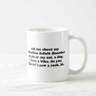 Pregúnteme acerca de mi desorden o empanada del dé taza de café