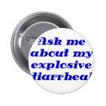 Pregúnteme acerca de mi diarrea explosiva pin redondo de 2 pulgadas