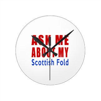Pregúnteme acerca de mi doblez escocés reloj redondo mediano