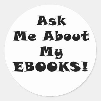Pregúnteme acerca de mi Ebooks Pegatina Redonda