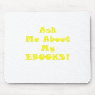 Pregúnteme acerca de mi Ebooks Alfombrilla De Ratón