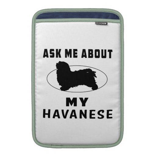 Pregúnteme acerca de mi Havanese Fundas MacBook