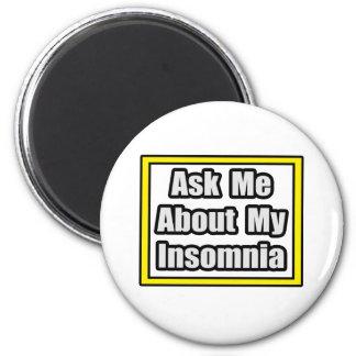 Pregúnteme acerca de mi insomnio imán de frigorifico